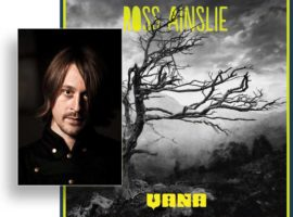 Dan Nevans reviews Ross Ainslie's 'Vana'