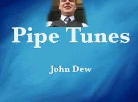 Dan Nevans reviews John Dew's 'Pipe Tunes'