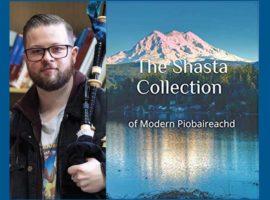 Dan Nevans reviews The Shasta Collection of Modern Piobaireachd
